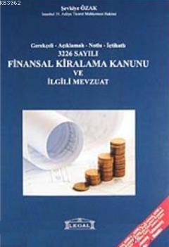 3226 Sayılı Finansal Kiralama Kanunu ve İlgili Mevzuat
