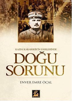 Kazım Karabekir'in Eserlerinde Doğu Sorunu