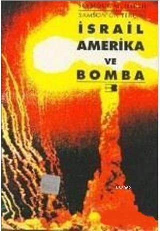 Samson'un Tercihi İsrail Amerika ve Bomba