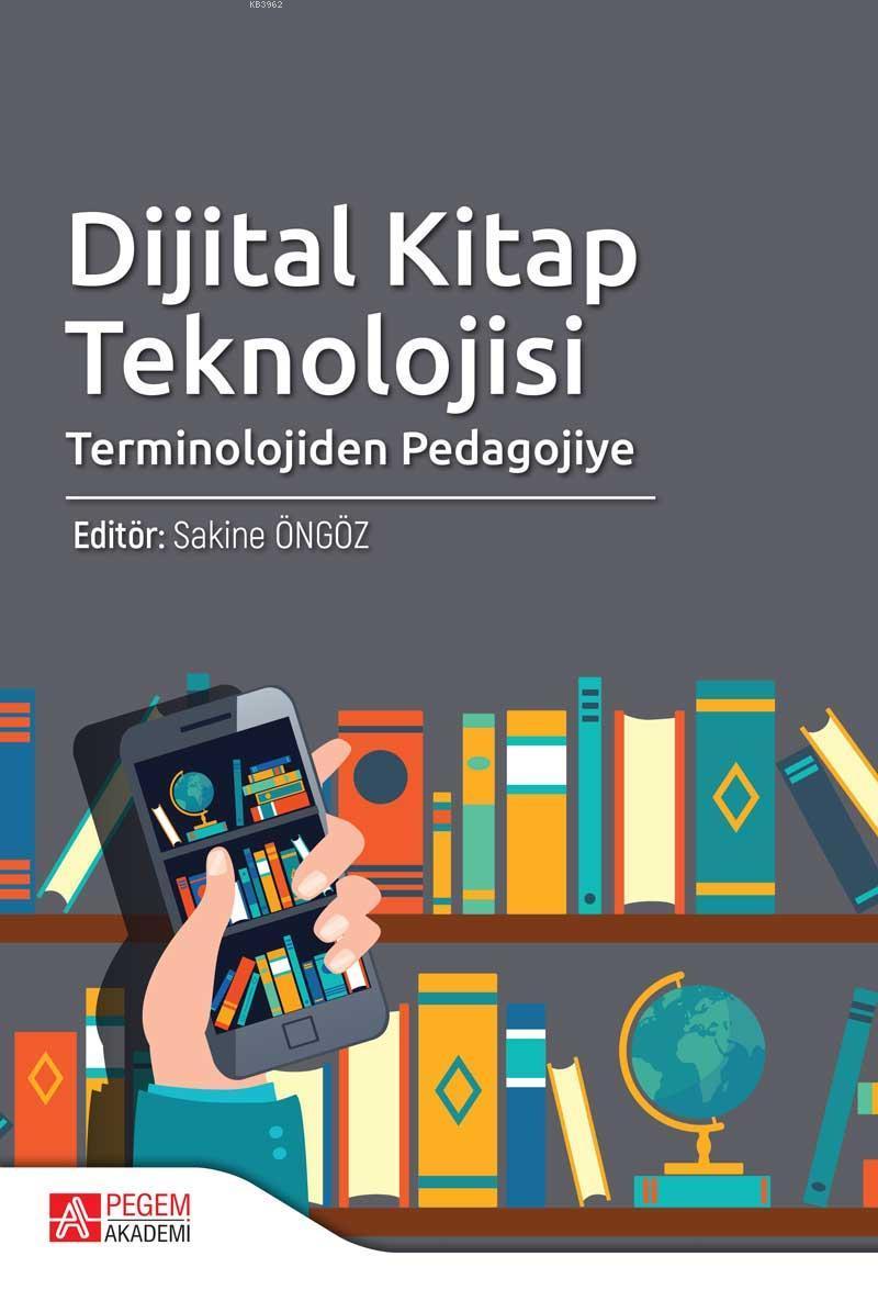Dijital Kitap Teknolojisi Terminolojiden Pedagojiye