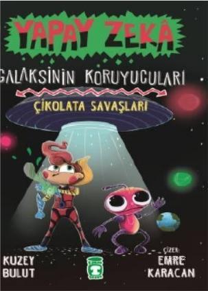 Yapay Zeka Galaksinin Koruyucuları 2 - Çikolata Savaşları