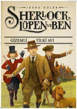Sherlock Lüpen ve Ben - Gizemli Tilki Avı