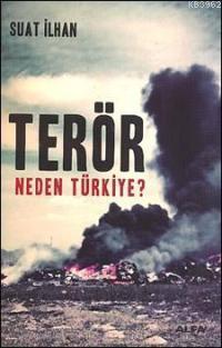 Terör; Neden Türkiye?