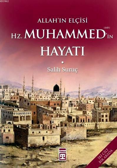 Allah'ın Elçisi Hz. Muhammed'in Hayatı; (2 Cilt, Tek Kitap)