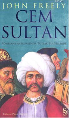 Cem Sultan; Rönesans Avrupası'nda Tutsak Bir Şehzade