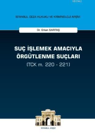 Suç İşlemek Amacıyla Örgütlenme Suçları (TCK m. 220 - 221)
