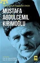 Mustafa Abdülcemil Kırımoğlu; Türklüğe Adanmış Bir Ömür