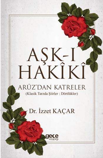 Aşk-ı Hakiki; Aruz'dan Katreler