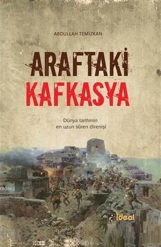 Araftaki Kafkasya; Dünya Tarihinin En Uzun Süren Direnişi