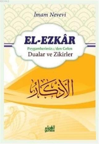 El-Ezkar: Peygamber (s.a.v.)'den Gelen Dualar ve Zikirler