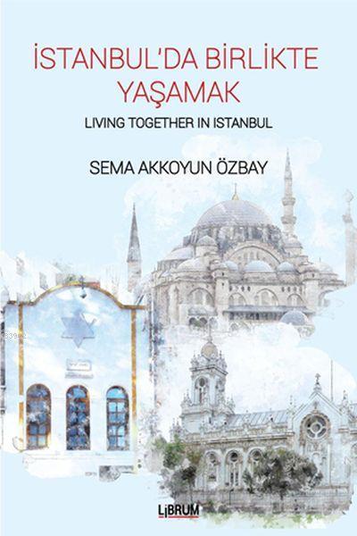 İstanbul'da Birlikte Yaşamak - Living Together In Istanbul
