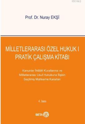 Milletlerarası Özel Hukuk 1 Pratik Çalışma Kitabı; Kanunlar İhtilafı Kurallarına ve Milletlerarası Usul Hukukuna İlişkin Seçilmiş Mahkeme Kararları
