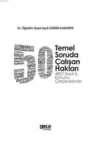 50 Temel Soruda Çalışan Hakları; 4857 Sayılı İş Kanunu Çerçevesinde