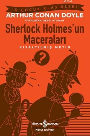 Sherlock Holmes'un Maceraları; Kısaltılmış Metin
