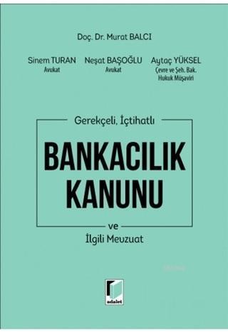 Bankacılık Kanunu ve İlgili Mevzuat; Gerekçeli İçihatlı