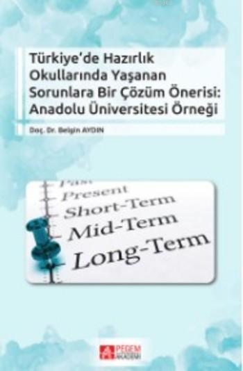 Türkiye' de Hazırlık Okullarında Yaşanan Sorunlara Bir Çözüm Önerisi Anadolu Üniversitesi Örneği