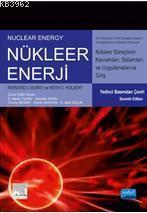 Nükleer Enerji; Nükleer Süreç Kavramlarına, Sistemlerine ve Uygulamalarına Giriş