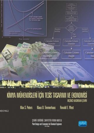 Kimya Mühendisleri İçin Tesis Tasarımı ve Ekonomisi - Plant Design and Economics for Chemical Engine
