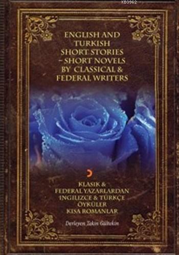 Klasik Ve Federal Yazarlardan İngilizce Ve Türkçe Öyküler Kısa Romanlar