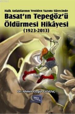 Basat'ın Tepegöz'ü Öldürmesi Hikayesi 1923 - 2013