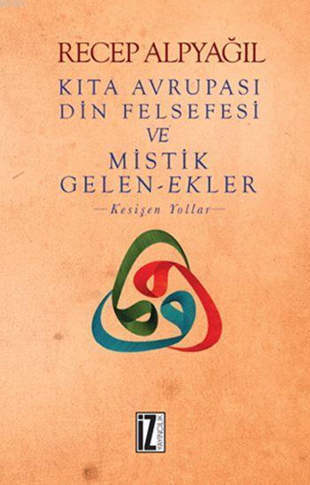 Kıta Avrupası Din Felsefesi ve Mistik Gelen-Ekler; Kesişen Yollar