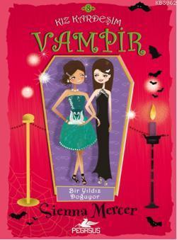 Kız Kardeşim Vampir - 8 - Bir Yıldız Doğuyor