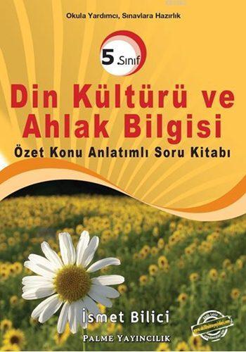 5. Sınıf Din Kültürü ve Ahlak Bilgisi Özet Konu Anlatımlı Soru Kitabı