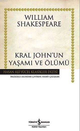 Kral John'un Yaşamı ve Ölümü (Ciltli)