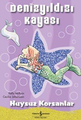 Denizyıldızı Kayası - Huysuz Korsanlar