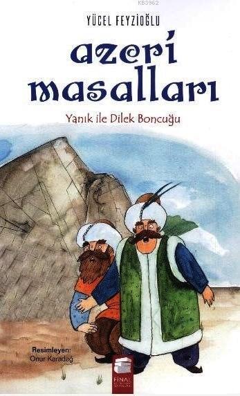 Azeri Masalları; Yanık ile Dilek Boncuğu