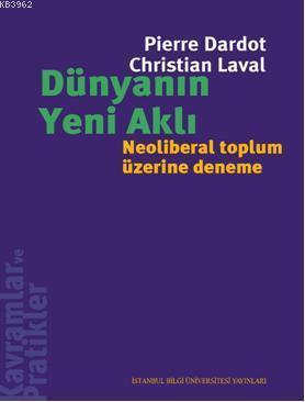 Dünyanın Yeni Aklı; Neoliberal Toplum Üzerine Deneme