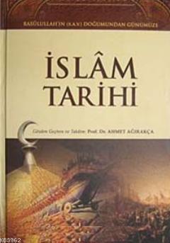 İslam Tarihi (2 Cilt Takım); Rasulullah'ın (S.A.V.) Doğumundan Günümüze
