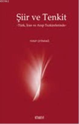 Şiir ve Tenkit; Türk ,İran ve Arap Tezkirelerinde
