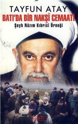 Batı'da Bir Nakşî Cemaati; Şeyh Nazım Kıbrısi Örneği