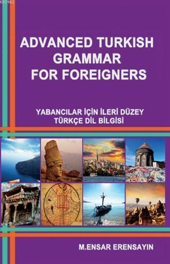 Advanced Turkish Grammar For Foreigners; Yabancılar için İleri Düzey Türkçe Dil Bilgisi
