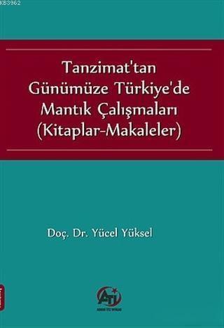 Tanzimat'tan Günümüze Türkiye'de Mantık Çalışmaları; Kitaplar-Makaleler