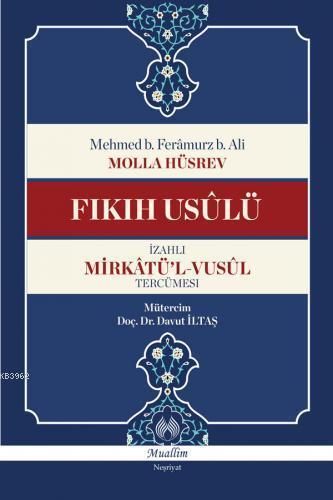 Fıkıh Usûlü / İzahlı Mirkâtü'l-Vusûl Tercümesi