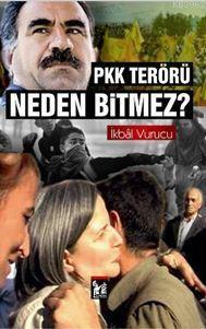 PKK Terörü Neden Bitmez?