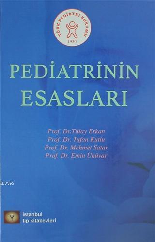 Pediatrinin Esasları (Ciltli); Türk Pediatri Kurumu