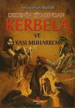 Dedenin Kitabından Kerbela ve Yası Muharrem