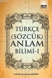 Türkçe (Sözcük) Anlam Bilimi - I