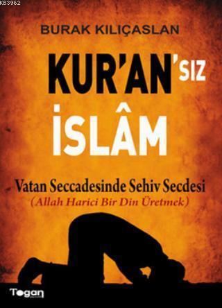 Kur'an'sız İslam; Vatan Seccadesinde Sehiv Secdesi