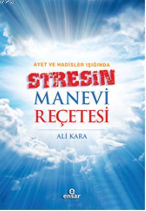 Ayet ve Hadisler Işığında Stresin Manevi Reçetesi