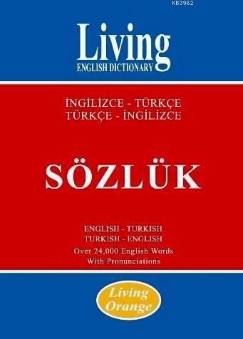 Living English Dictionary Orange; İngilizce-Türkçe, Türkçe-İngilizce Sözlük