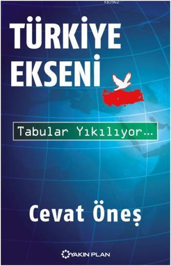 Türkiye Ekseni; Tabular Yıkılıyor...