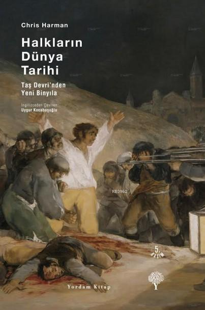 Halkların Dünya Tarihi (Ciltli); Taş Çağından Yeni Binyıla
