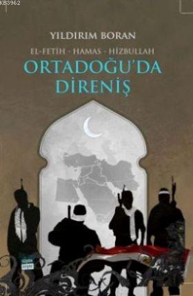 Ortadoğu'da Direniş; El-Fetih Hamas Hizbullah