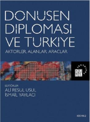 Dönüşen Diplomasi ve Türkiye Aktörler, Alanlar, Araçlar