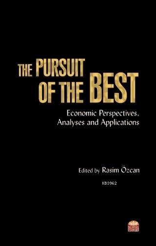 The Pursuit Of The Best; Economic Perspectives Analyses and Applications