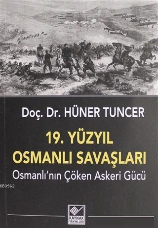 19. Yüzyıl Osmanlı Savaşları; Osmanlı'nın Çöken Askeri Gücü